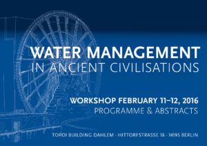 Workshop 2016: 11.2.2016 – 12.2.2016 Water Management in Ancient Civilisations