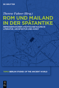 Cover: Rom und Mailand in der Spätantike