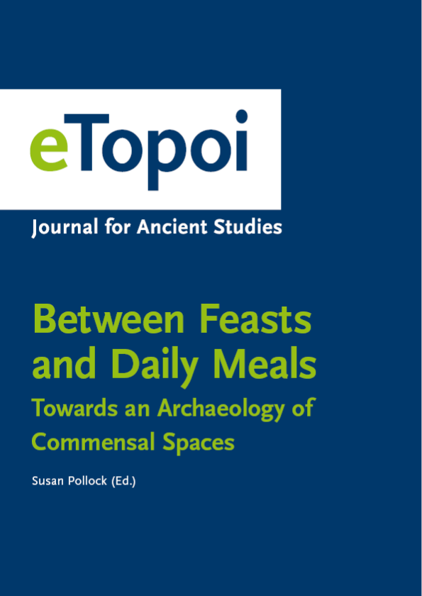 Between Feasts and Daily Meals. Towards an Archaeology of Commensal Spaces