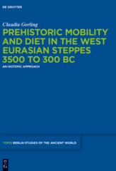 Book cover: Prehistoric Mobility and Diet in the West Eurasian Steppes | ©De Gruyter