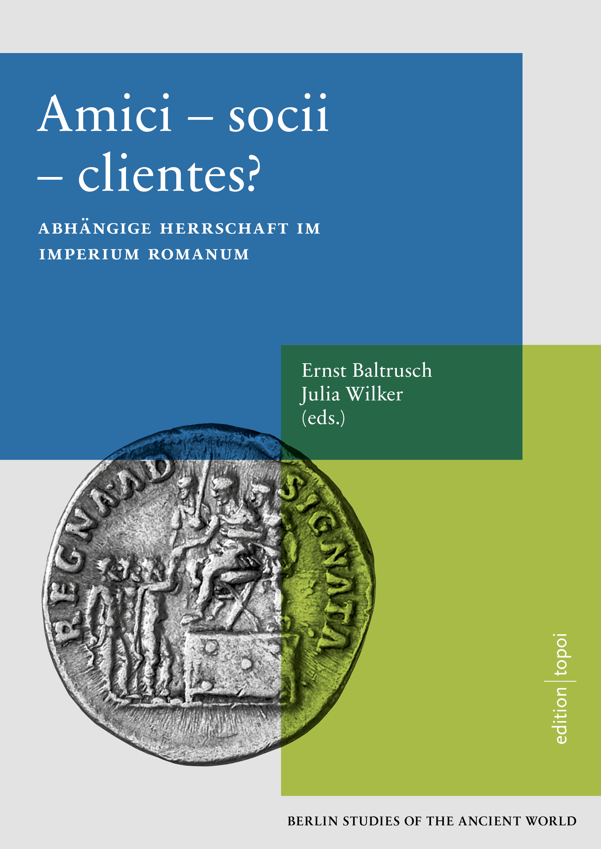 Amici-socii-clientes?, Ernst Baltrusch, Julia Wilker (eds.), Cover | Edition Topoi | CC-BY NC 3.0