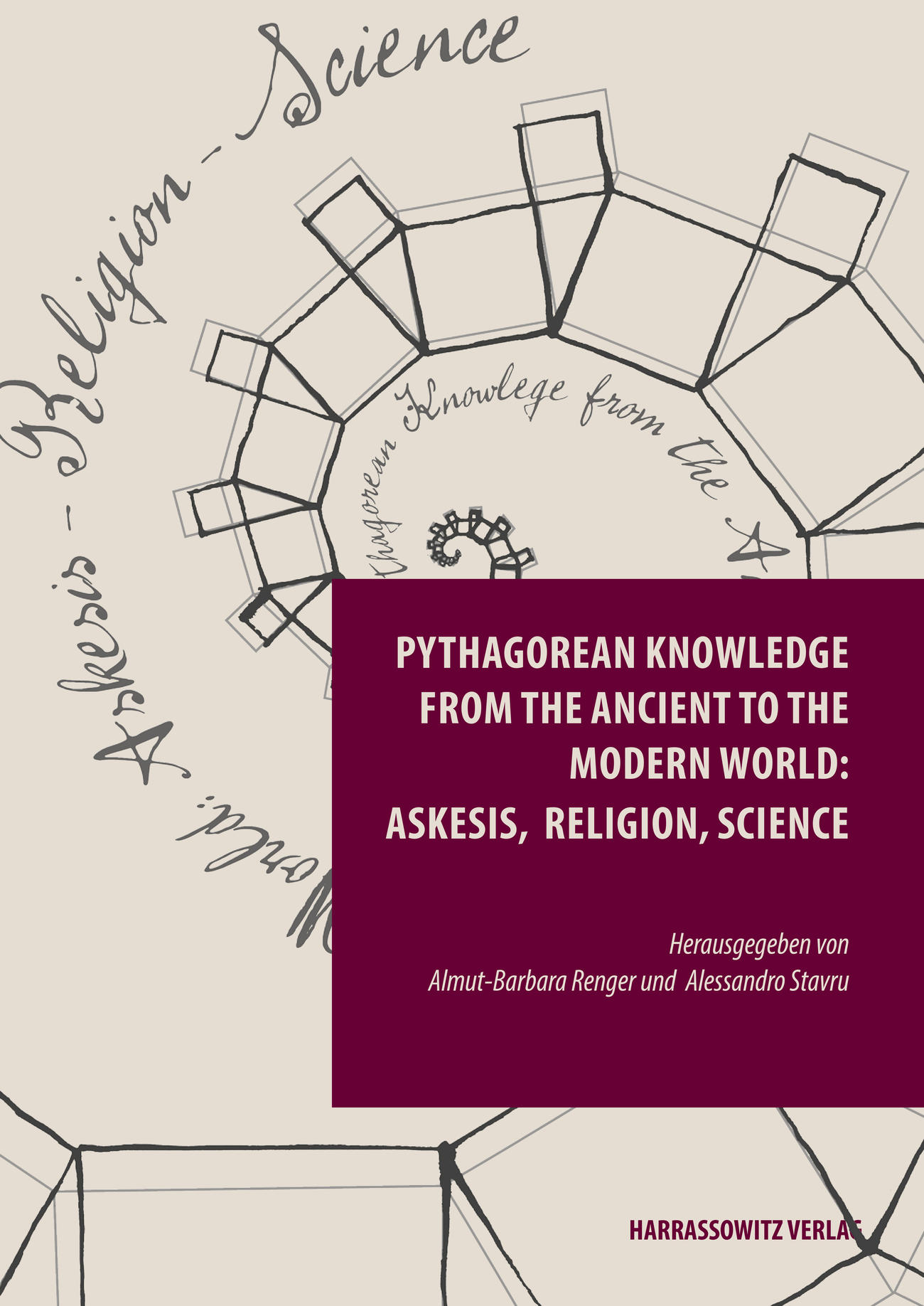 Book cover: Almut-Barbara Renger and Alessandro Stavru (Eds.), Pythagorean Knowledge from the Ancient to the Modern World. Askesis, Religion Science,