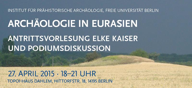 Flyer: Archäologie in Eurasien. Antrittsvorlesung von Elke Kaiser