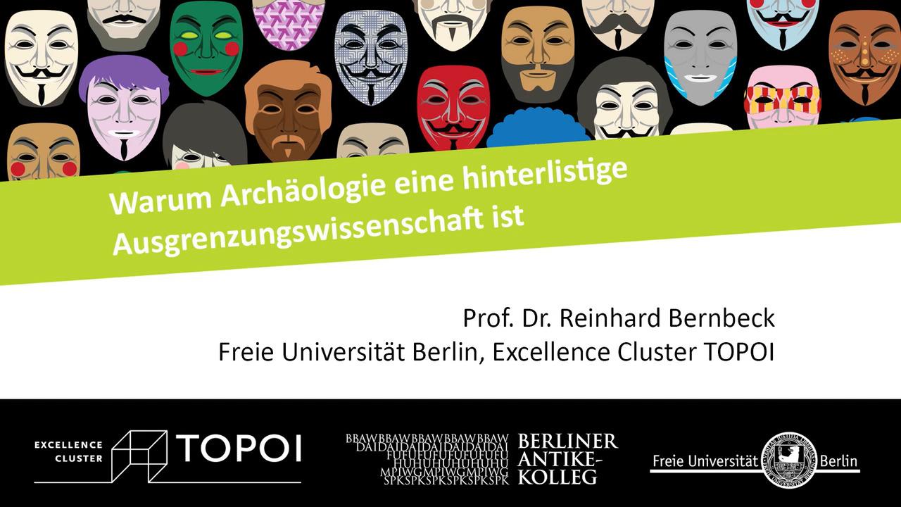Reinhard Bernbeck | Warum Archäologie eine hinterlistige Ausgrenzungswissenschaft ist | 5.12.2017