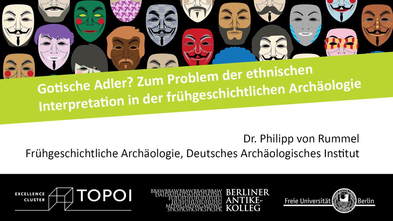 Philipp von Rummel | Gotische Adler? Zum Problem der ethnischen Interpretation in der frühgeschichtlichen Archäologie | 12.12.2017