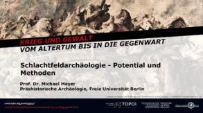 Michael Meyer | Schlachtfeldarchäologie – Potential und Methoden | 25.4.2018