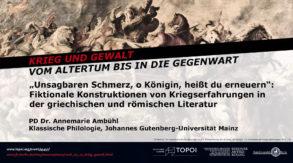 Annemarie Ambühl | Kriegserfahrungen in der griechischen und römischen Literatur | 16.5.2018